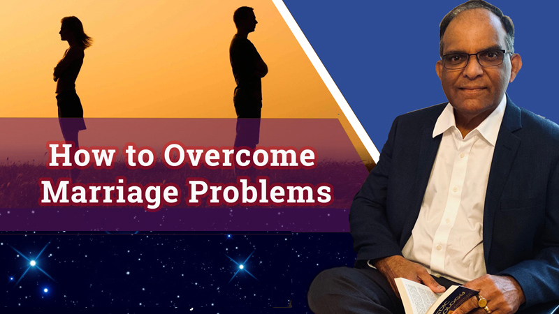 How to Overcome Marriage Problems - Episode 17